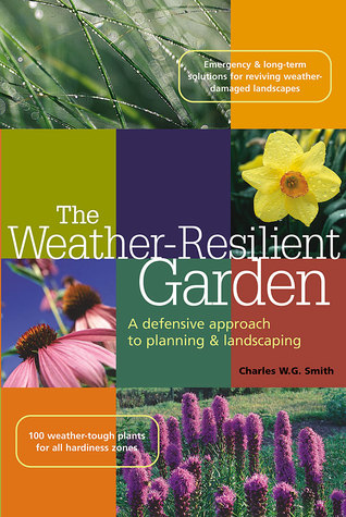 The Weather-Resilient Garden: A Defensive Approach to PlanningLandscaping