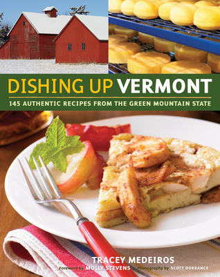 Dishing Up® Vermont by Tracey Medeiros