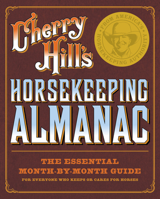 Horsekeeping Almanac by Cherry Hill