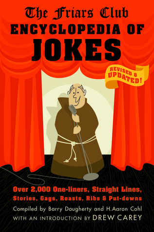 Barry Dougherty, H. Aaron Cohl: Friars Club Encyclopedia of Jokes: Revised and Updated! Over 2,000 One-Liners, Straight Lines, Stories, Gags, Roasts, Ribs, and Put-Downs
