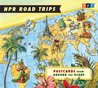 NPR Road Trips: Postcards from Around the Globe: Stories That Take You Away... (Audio CD)