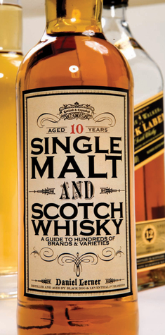 Single Malt and Scotch Whisky: A Guide to Hundreds of Brands and Varieties