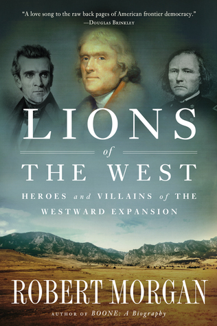 Lions of the West by Robert Morgan