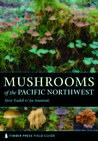 Mushrooms of the Pacific Northwest by Steve Trudell