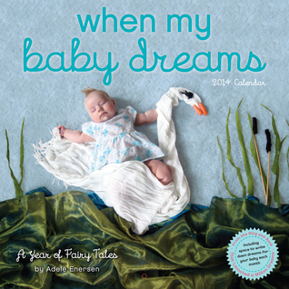 When My Baby Dreams: A Year of Fairy Tales