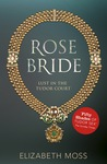 Rose Bride by Elizabeth Moss