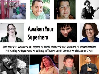 Awaken Your Superhero: 11 Ways to Be Who You're Supposed to Be