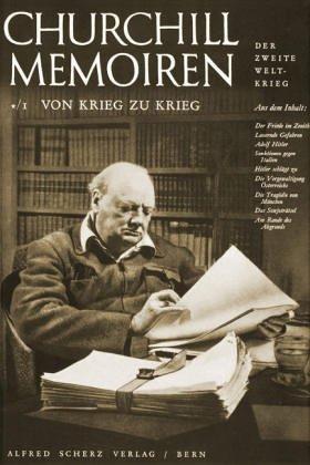 Von Krieg zu Krieg (Churchill Memoiren, Band 1/1)