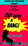 Out With A Bang (Has-Been #0.5)