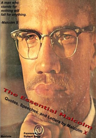 The Essential Malcolm: The Quotes, Speeches, and Letters of Malcolm X (The Essential Series Book 1)