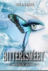 Mystische Mächte: Bitter & Sweet (Bitter & Sweet, #1)