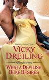What a Devilish Duke Desires by Vicky Dreiling