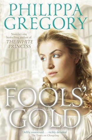 Fool's gold by Philippa Gregory
