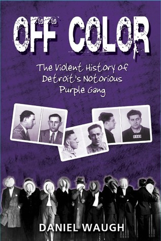 off-color-the-violent-history-of-detroit-s-notorious-purple-gang