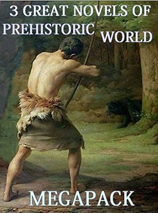 3 Great Prehistoric World Novels: Boxed Set