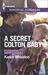 A Secret Colton Baby (The C...