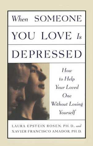 When Someone You Love is Depressed: How to Help Your Loved One Without Losing Yourself
