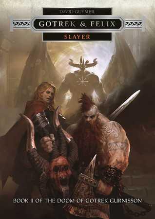Slayer (Gotrek & Felix, #14)