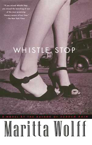 Whistle Stop: A Novel