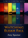 Watching Elijah Fall by Amy Spector