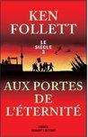 Download Aux portes de lternit (The Century Trilogy #3)