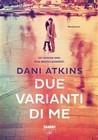 Due varianti di me by Dani Atkins