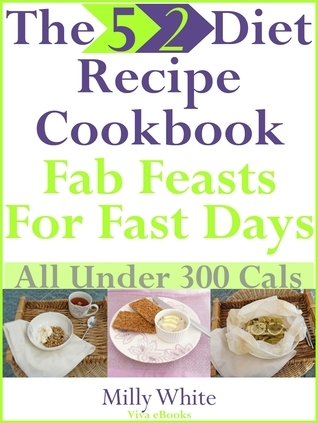 The 5:2 Diet Recipe Book - Fab Feasts for Fast Day Cookbook