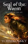 Book cover for Seal of the Worm (Shadows of the Apt, #10)
