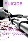 Suicide by Rusty Hodgdon