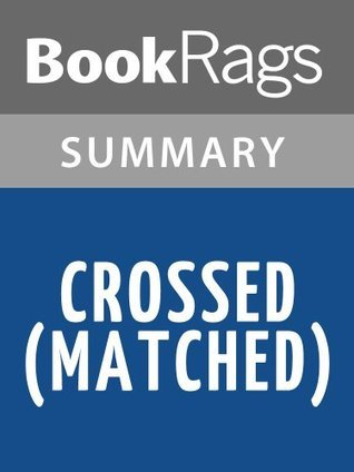 Crossed (Matched) by Ally Condie l Summary & Study Guide