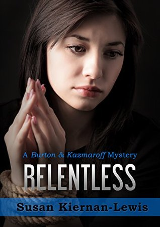 Relentless (Burton & Kazmaroff Mysteries #1)