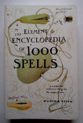 The Element Encyclopedia of 1000 Spells