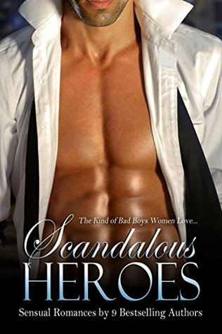 Scandalous Heroes Box Set: Sensual Romance