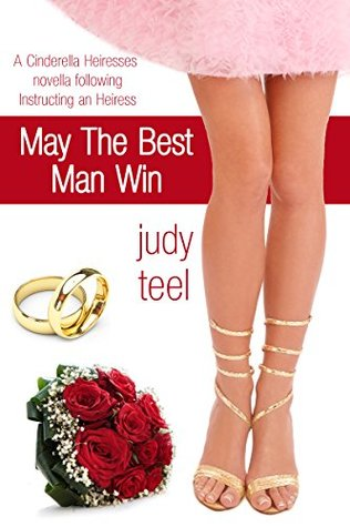 May the Best Man Win(Cinderella Heiresses 4)