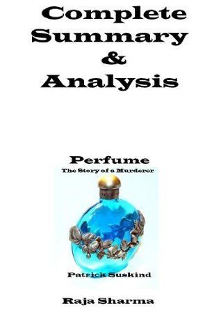 Perfume-The Story of a Murderer-Complete Summary & Analysis