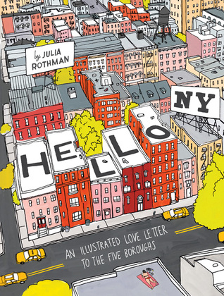 Hello, New York: An Illustrated Love Letter to the Five Boroughs