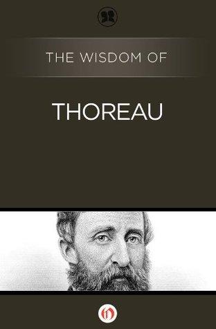 The Wisdom of Thoreau