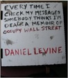 Every Time I Check My Messages, Somebody Thinks I'm Dead: A Memoir of Occupy Wall Street