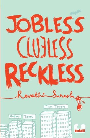 Jobless, Clueless, Reckless by Revathy Suresh