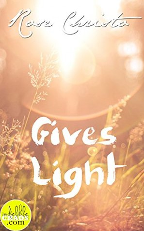 Gives Light (Gives Light, #1)