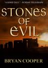 Stones Of Evil: A Novel Of Ancient Britain