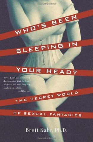 Whos been sleeping in your head the secret world of sexual whos been sleeping in your head the secret world of sexual fantasy by brett kahr fandeluxe Ebook collections