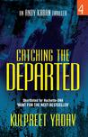Catching the Departed by Kulpreet Yadav