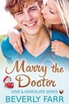 Marry the Doctor (Love and Chocolate, #2)