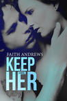 Keep Her (Grayson Sibling, #2)