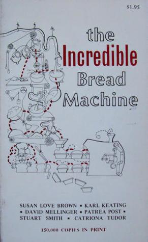 The Incredible Bread Machine