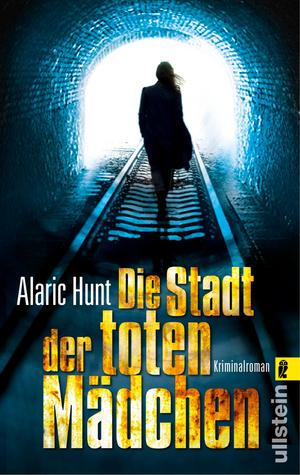 Ebook Die Stadt der toten Mädchen by Alaric Hunt TXT!