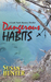 Dangerous Habits (Leah Nash Mysteries, #1) by Susan Hunter