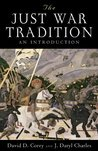 The Just War Tradition: An Introduction (American Ideals and Institutions)