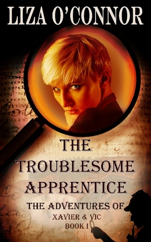 The Troublesome Apprentice (The Adventures of Xavier & Vic, #1)
